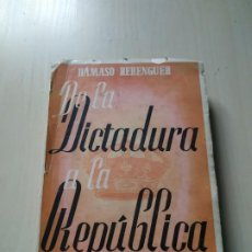 Libros de segunda mano: DE LA DICTADURA A LA REPÚBLICA - DÁMASO BERENGUER. PLUS-ULTRA. Lote 211767841