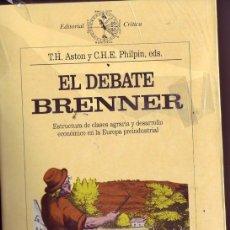 Libros de segunda mano: EL DEBATE BRENNER. ESTRUCTURA DE CLASES AGRARIA Y DESARROLLO ECONÓMICO EN LA EUROPA PREINDUSTRIAL.. Lote 212007121