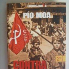 Libros de segunda mano: CONTRA LA MENTIRA . GUERRA CIVIL, IZQUIERDA, NACIONALISTAS Y JACOBINOS. DE PIO MOA. 2ª ED. 2003. Lote 212100588