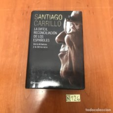 Libros de segunda mano: LA DIFÍCIL RECONCILIACIÓN DE LOS ESPAÑOLES. Lote 212106062