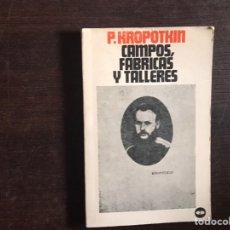 Livres d'occasion: CAMPOS, FÁBRICAS Y TALLERES. P. KROPOTKIN 1972. Lote 212592607