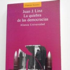 Livres d'occasion: LA QUIEBRA DE LAS DEMOCRACIAS. JUAN J. LINZ. ALIANZA UNIVERSIDAD.. Lote 213192995