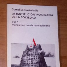 Libros de segunda mano: CORNELIUS CASTORIADIS - LA INSTITUCIÓN IMAGINARIA DE LA SOCIEDAD, 1.MARXISMO Y TEORÍA REVOLUCIONARIA. Lote 213712071