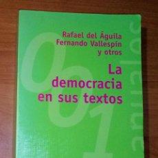 Libros de segunda mano: RAFAEL DEL AGUILA, FERNANDO VALLESPÍN Y OTROS - LA DEMOCRACIA EN SUS TEXTOS - ALIANZA EDITORIAL. Lote 213711756