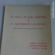 Libros de segunda mano: EL IDEAL DE JOSÉ ANTONIO Y EL MOVIMIENTO NACIONAL. EDICIONES DEL MOVIMIENTO 1971. Lote 213680686