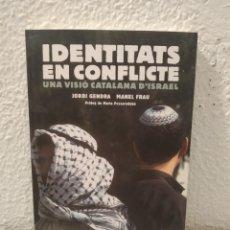 Libros de segunda mano: IDENTITATS EN CONFLICTE JORDI GENDRA. Lote 214050875