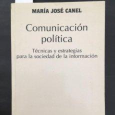 Libros de segunda mano: COMUNICACION POLITICA, TECNICAS Y ESTRATEGIAS PARA LA SOCIEDAD DE INFORMACION, MARIA JOSE CANEL. Lote 214103212