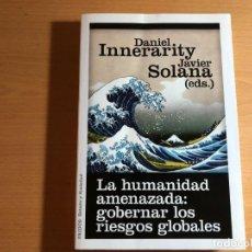 Libros de segunda mano: LA HUMANIDAD AMENAZADA: GOBERNAR LOS RIESGOS GLOBALES. D. INNERARITY, J. SOLANA. PAIDÓS. Lote 214140968