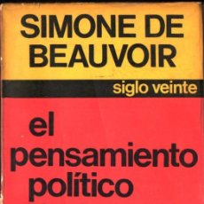 Libros de segunda mano: SIMONE DE BEAUVOIR : EL PENSAMIENTO POLÍTICO DE LA DERECHA (SIGLO VEINTE, 1969). Lote 214358542