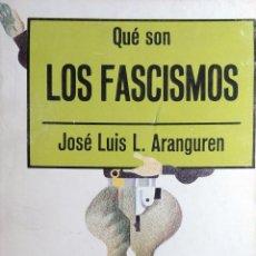 Livres d'occasion: QUÉ SON LOS FASCISMOS / JOSÉ LUIS L. ARANGUREN. BARCELONA : LA GAYA CIENCIA, 1976.. Lote 231449890