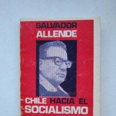 Libros de segunda mano: CHILE HACIA EL SOCIALISMO - SALVADOR ALLENDE. Lote 214509230