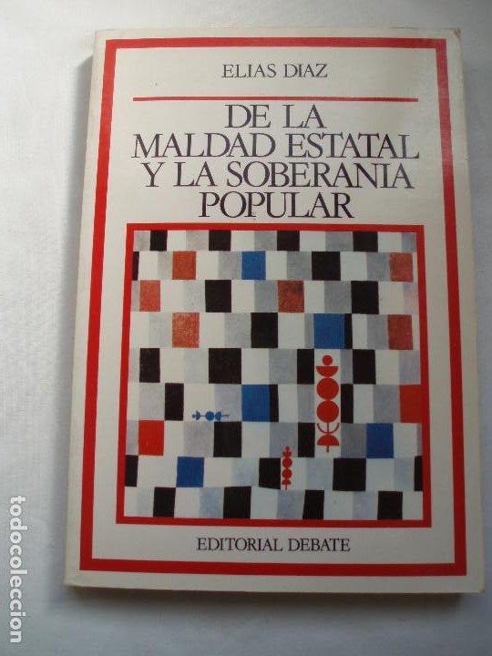 DE LA MALDAD ESTATAL Y LA SOBERANIA POPULAR (Libros de Segunda Mano - Pensamiento - Política)