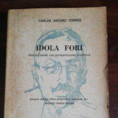Libros de segunda mano: IDOLA FORI. ENSAYO SOBRE LAS SUPERSTICIONES POLÍTICAS. -CARLOS ARTURO TORRES. PRÓLOGO A. PARDO TOVAR. Lote 214664217