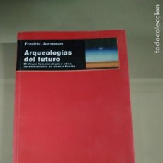 Libros de segunda mano: ARQUEOLOGÍAS DEL FUTURO - FREDRIC JAMESON. AKAL. Lote 214689115