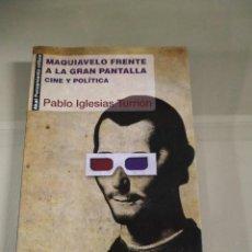 Libros de segunda mano: MAQUIAVELO FRENTE A LA GRAN PANTALLA - PABLO IGLESIAS TURRIÓN. AKAL. Lote 214778447