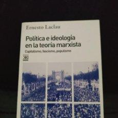 Libros de segunda mano: POLÍTICA E IDEOLOGÍA EN LA TEORÍA MARXISTA - ERNESTO LACLAU. SIGLO XXI. Lote 214960156