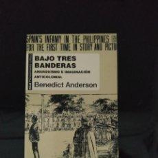Libros de segunda mano: BAJO TRES BANDERAS. ANARQUISMO E IMAGINACIÓN ANTICOLONIAL - BENEDICT ANDERSON. AKAL. Lote 215352518