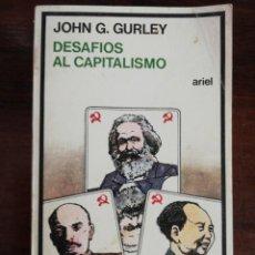 Libros de segunda mano: DESAFÍOS AL CAPITALISMO, MARX, LENIN Y MAO. JOHN G. GURLEY 1ª EDICIÓN. Lote 215643636