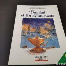 Libros de segunda mano: BAGDAD EL FIN DE UN SUEÑO MIQUEL ANGEL LLADO RIBAS MIQUEL FONT EDITOR ELS VERDS MALLORCA 1A ED 1992. Lote 215801428