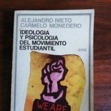 Libros de segunda mano: IDELOGÍA Y PSICOLOGÍA DEL MOVIMIENTO ESTUDIANTIL. ALEJANDRO NIETO / CARMELO MONEDERO. Lote 215887207