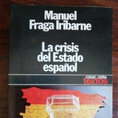 Libros de segunda mano: LA CRISIS DEL ESTADO ESPAÑOL. MANUEL FRAGA IRIBARNE. 1ª EDICIÓN. FIRMADO. Lote 216784666