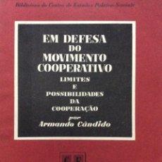 Libros de segunda mano: EM DEFESA DO MOVIMENTO COOPERATIVO LIMITES E POSSIBILIDADES DE COOPERAÇÃO. POR ARMANDO CÂNDIDO,1958. Lote 217083023