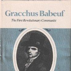 Libros de segunda mano: GRACCHUS BABEUF. THE FIRST REVOLUTIONARY COMMUNIST (R.B. ROSE) 1978. Lote 217335798