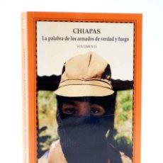 Libros de segunda mano: CHIAPAS: LA PALABRA DE LOS ARMADOS DE VERDAD Y FUEGO VOL II (EZLN) DEL SERBAL, 1995. OFRT. Lote 264801939