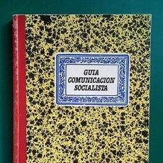 Libros de segunda mano: PSOE · GUÍA DE COMUNICACIÓN SOCIALISTA, 1989. Lote 217566902