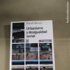 Livres d'occasion: URBANISMO Y DESIGUALDAD SOCIAL - DAVID HARVEY. SIGLO XXI. Lote 227264755
