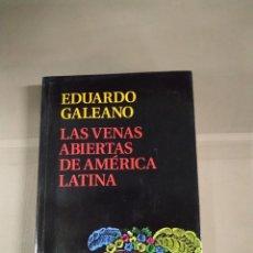 Libros de segunda mano: LAS VENAS ABIERTAS DE AMÉRICA LATINA - EDUARDO GALEANO. EDICIÓN DE SIGLO XXI. Lote 217873826