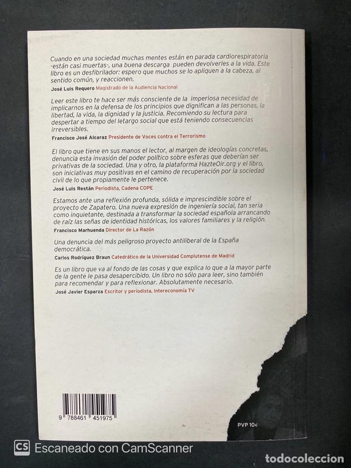 Libros de segunda mano: PROYECTO ZAPATERO. CRÓNICA DE UN ASALTO A LA SOCIEDAD. I. ARSUAGA - M. VIDAL. 1ª ED. MADRID, 2010. - Foto 3 - 217876067