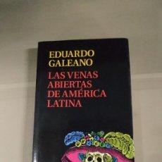 Libros de segunda mano: LAS VENAS ABIERTAS DE AMÉRICA LATINA - EDUARDO GALEANO. EDICIÓN DE SIGLO XXI. Lote 217962138