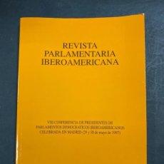 Libros de segunda mano: REVISTA PARLAMENTARIA IBEROAMERICANA. VIII CONFERENCIA DE PRESIDENTES. MADRID, 1985. PAGS: 271. Lote 217962500