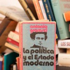 Libros de segunda mano: LA POLÍTICA Y EL ESTADO MODERNO - ANTONIO GRAMSCI. Lote 218101692