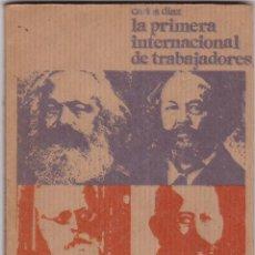 Libros de segunda mano: LA PRIMERA INTERNACIONAL DE TRABAJADORES EDITORIAL MAÑANA POR CARLOS DIAZ 1977. Lote 218295758