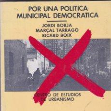 Libros de segunda mano: POR UNA POLITICA MUNICIPAL DEMOCRATICA CENTRO DE ESTUDIOS DE URBANISMO EDICIONES AVANCE 1977. Lote 218297936