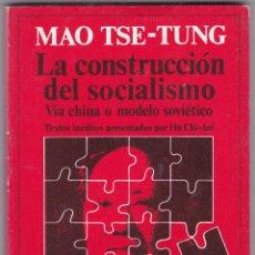 Libros de segunda mano: MAO TSE-TUNG LA CONSTRUCCION DEL SACIALISMO VIA CHINA O MODELO SOVIETICO EDI. ANAGRAMA 1975. Lote 218298788