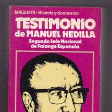 Libros de segunda mano: TESTIMONIO DE MANUEL HEDILLA SEGUNDO JEFE NACIONAL DE LA FALANGE ESPAÑOLA EDIC. ACERVO. Lote 218301326