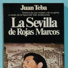 Libros de segunda mano: LMV - JUAN TEBA. LA SEVILLA DE ROJAS MARCOS. PLANETA 1981. Lote 218315938