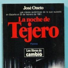 Libros de segunda mano: LMV - JOSE ONETO. LA NOCHE DE TEJERO. EDITORIAL PLANETA. 1981. Lote 218316223