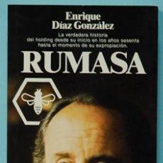 Libros de segunda mano: LMV - ENRIQUE DIAZ GONZALEZ. RUMASA. EDITORIAL PLANETA. 1983. Lote 218317120