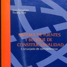 Libros de segunda mano: SISTEMA DE FUENTES Y BLOQUE DE CONSTITUCIONALIDAD. Lote 218332482
