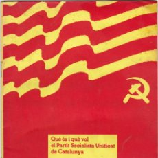 Libros de segunda mano: QUE ES I QUE VOL EL PARTIT SOCIALISTA UNIFICAT DE CATALUNYA GREGORIO LOPEZ RAIMUNDO MAIG 1976. Lote 218543642