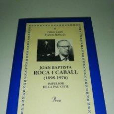 Libros de segunda mano: CAMPS - MONCLUS , JOAN BAPTISTA ROCA I CABALL 1898-1976. Lote 218648528