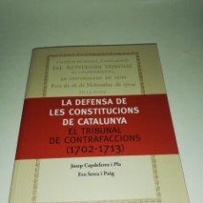 Libros de segunda mano: PLA - PUIG , LA DEFENSA DE LES CONSTITUCIONS DE CATALUNYA, EL TRIBUNAL DE CONTRAFACCIONS 1702-1713. Lote 218648663