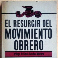 Libros de segunda mano: EL RESURGIR DEL MOVIMIENTO OBRERO (NICOLÁS SARTORIUS) EDITORIAL LAIA.. Lote 218649587