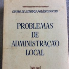 Libros de segunda mano: CENTRO DE ESTUDOS POLÍTICOS SOCIAIS. PROBLEMAS DE ADMINISTRAÇÃO LOCAL, 1957. EN PORTUGUÉS. ESCASO. Lote 218698342