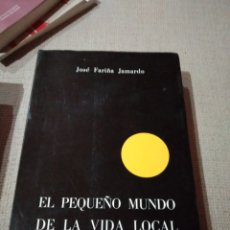 Libros de segunda mano: EL PEQUEÑO MUNDO DE LA VIDA LOCAL. JOSÉ FARIÑA JAMARDO. FIRMA DE MARIANO RAJOY BREY. 1986.. Lote 218751173