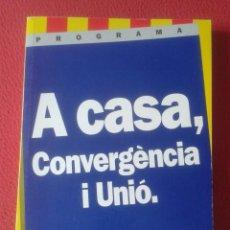 Libros de segunda mano: PROGRAMA A CASA CONVÈRGENCIA I UNIÓ ELECCIONES MUNICIPALES 1995 CATALUÑA JORDI PUJOL AYUNTAMIENTOS... Lote 219038252